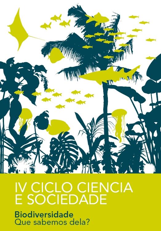 IV Ciclo Ciencia e Sociedade - Biodiversidade. Que sabemos dela?
